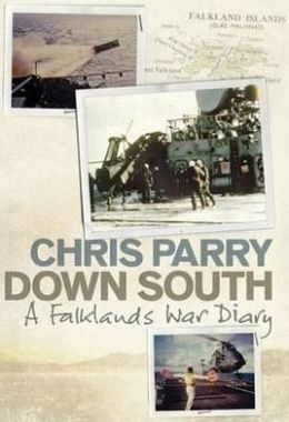 Down South: A Falklands War Diary. Chris Parry