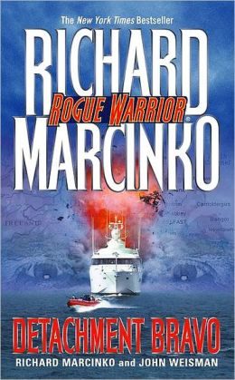Detachment Bravo (Rogue Warrior Series)