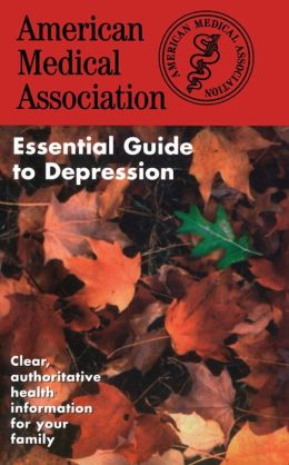 American Medical Association Essential Guide to Depression