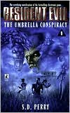 Resident Evil: The Umbrella Conspiracy (Resident Evil Series #1)