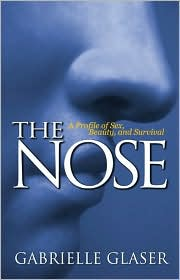 The Nose: A Profile of Sex, Beauty, and Survival