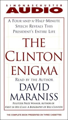 The Clinton Enigma: A Four-and-a-Half Minute Speech Reveals This President's Entire Life (3 Cassettes)