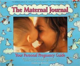 Maternal Journal: Your Personal Pregnancy Guide