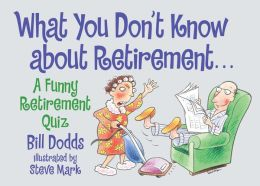 What You Don't Know about Retirement...: A Funny Retirement Quiz
