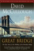 Book Cover Image. Title: The Great Bridge:  The Epic Story of the Building of the Brooklyn Bridge, Author: David McCullough
