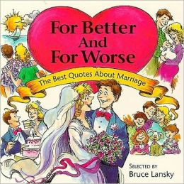 For Better and for Worse: The Best Quotes about Marriage