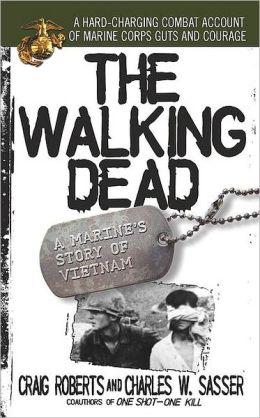 Walking Dead: A Marine's Story of Vietnam