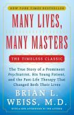 Book Cover Image. Title: Many Lives, Many Masters:  The True Story of a Prominent Psychiatrist, His Young Patient, And The Past-Life Therapy That Changed Both Their Lives, Author: Brian L. Weiss