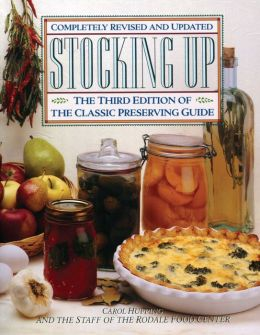 Stocking Up: The Third Edition of the Classic Preserving Guide