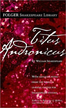 Titus Andronicus (Folger Shakespeare Library Series)