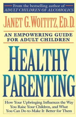 Healthy Parenting: A Guide To Creating A Healthy Family For Adult Children