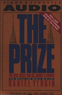 The Prize: The Epic Quest for Oil Money and Power: The Battle for World Mastery