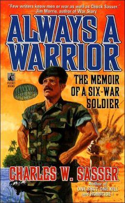 Always a Warrior: The Memoir of a Six-War Soldier