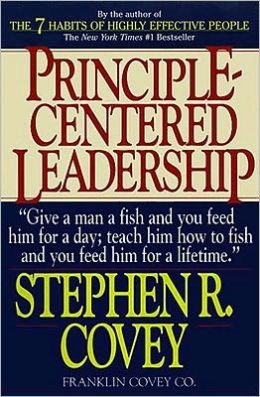 Principle-Centered Leadership: Strategies for Personal and Professional Effectiveness