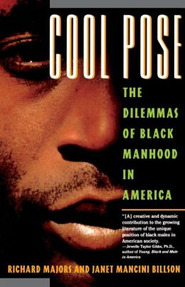 Cool Pose: The Dilemma of Black Manhood in America