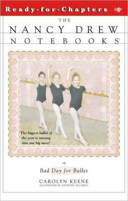 Bad Day for Ballet (Nancy Drew Notebooks Series #4)
