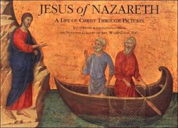 Jesus of Nazareth: Illustrated with Painting from the National Gallery in Washington