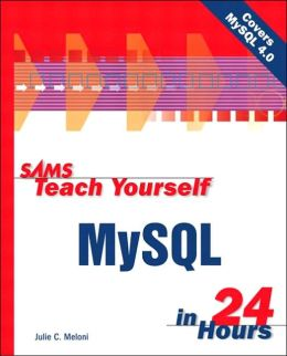 Sams Teach Yourself MySQL in 24 Hours