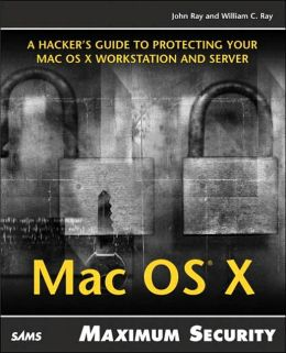 Mac OS X: Maximum Security