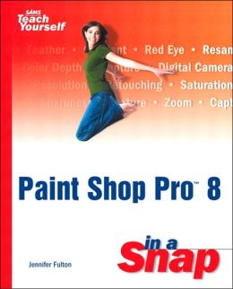 Sams Teach Yourself Paint Shop Pro 8 in a Snap
