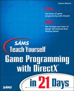 Sams Teach Yourself Windows Game Programming with DirectX in 21 Days