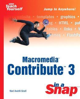 Sams Teach Yourself Macromedia Contribute 3 (In a Snap)