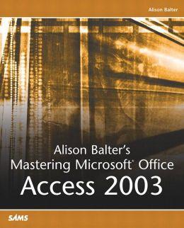 Alison Balter's Mastering Microsoft Access 2003