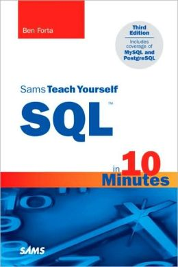 Sams Teach Yourself SQL: In 10 Minutes