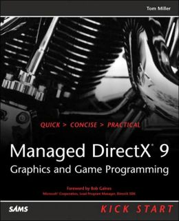 Managed DirectX 9 Graphics and Game Programming, Kick Start