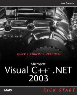 Microsoft Visual C++.NET 2003 Kick Start