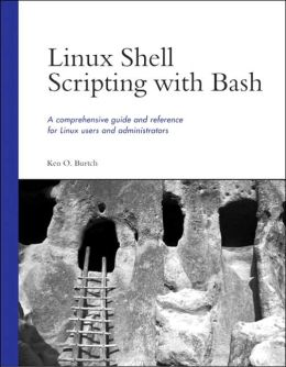 Linux Shell Scripting with Bash: A Comprehensive Guide and Reference for Linux Users and Administrators