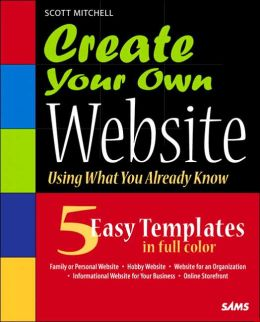 Create Your Own Website: Using What You Already Know
