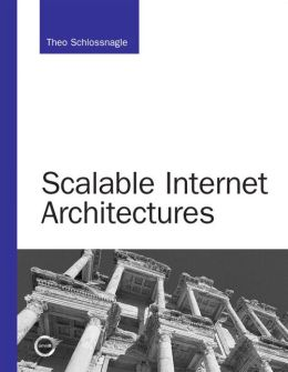 Scalable Internet Architectures (Developer's Library Series)
