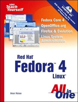 Sams Teach Yourself Red Hat Fedora 4 All in One