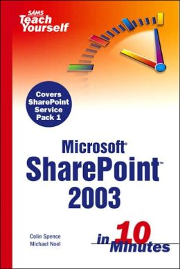 Sams Teach Yourself SharePoint 2003 in 10 Minutes