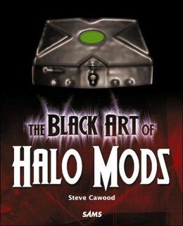 The Black Art of Halo Mods