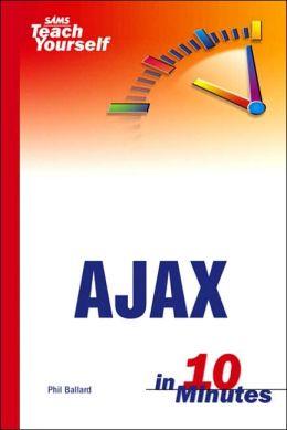 Sams Teach Youself AJAX in 10 Minutes