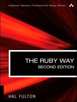 Ruby Way: Solutions and Techniques in Ruby Programming