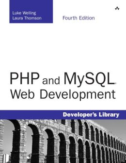 PHP and MySQL Web Development, 4th Edition (Developer's Library Series)