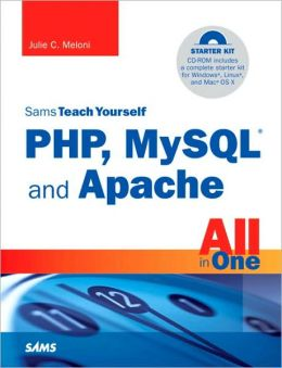 Sams Teach Yourself PHP, MySQL and Apache All in One (Sams Teach Yourself Series)
