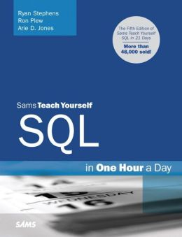 Sams Teach Yourself SQL in One Hour a Day (Sams Teach Yourself -- Hours Series)