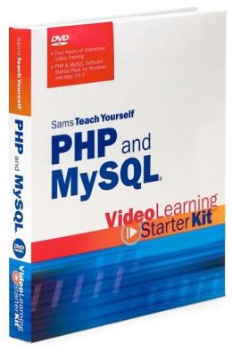 Sams Teach Yourself PHP and MySQL: Video Learning Starter Kit (Sams Teach Yourself Series)