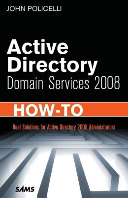 Active Directory Domain Services 2008: How-To