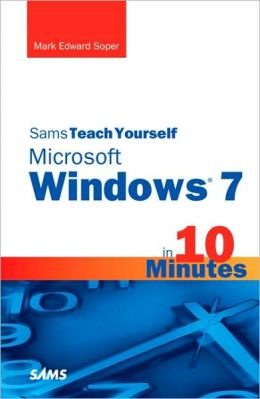 Sams Teach Yourself Microsoft Windows 7 in 10 Minutes