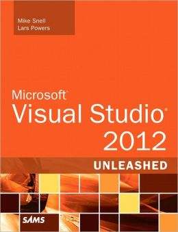 Microsoft Visual Studio 2012 Unleashed
