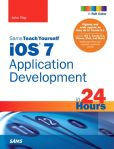 Book Cover Image. Title: iOS 7 Application Development in 24 Hours, Sams Teach Yourself, Author: John Ray