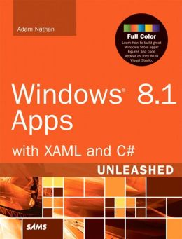 Windows 8.1 Apps with XAML and C# Unleashed