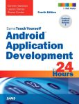 Book Cover Image. Title: Android Application Development in 24 Hours, Sams Teach Yourself, Author: Carmen Delessio