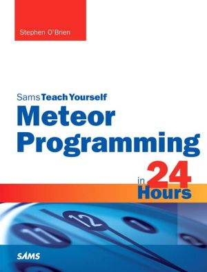 Meteor Programming in 24 Hours, Sams Teach Yourself