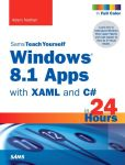 Book Cover Image. Title: Windows 8.1 Apps with XAML and C# Sams Teach Yourself in 24 Hours, Author: Adam Nathan